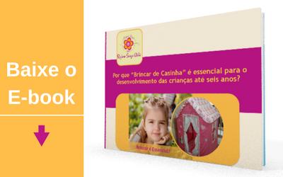 """Baixar o ebook: Por que """"Brincar de Casinha"""" é essencial para o desenvolvimento das crianças até seis anos?"""